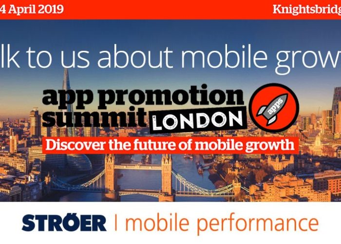 App Promotion Summit London 2019 Ströer Mobile Performance
