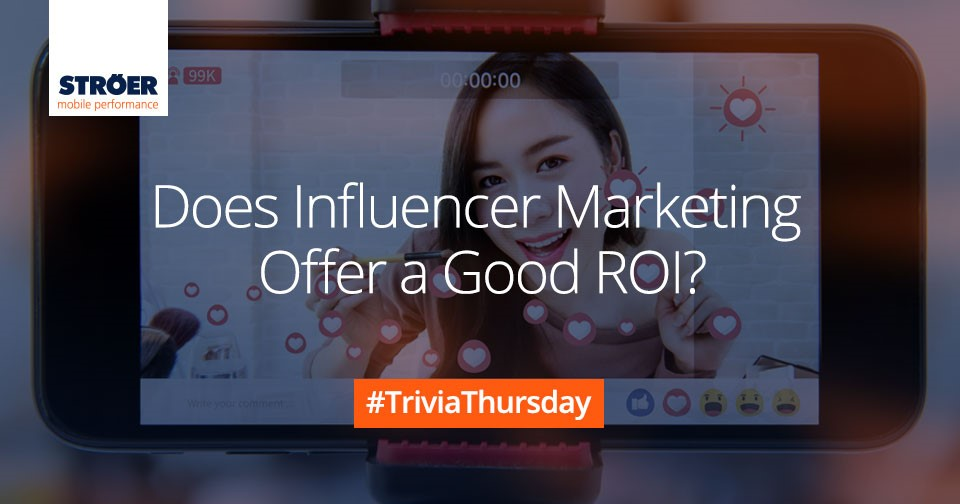 influencer marketing trivia thursday ströer mobile performance precision X